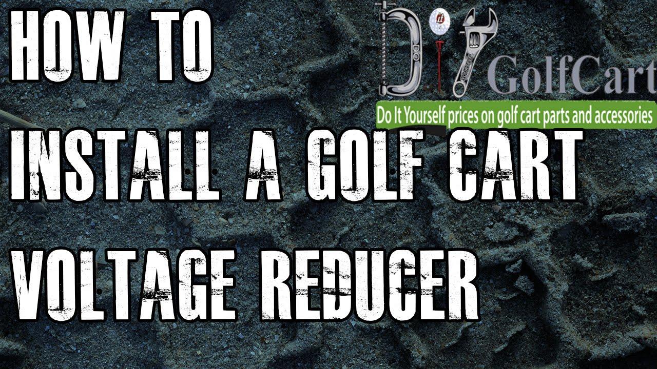 36 Or 48 Volt Voltage Reducer | How To Install Video Tutorial | Golf - Golf Cart Voltage Reducer Wiring Diagram