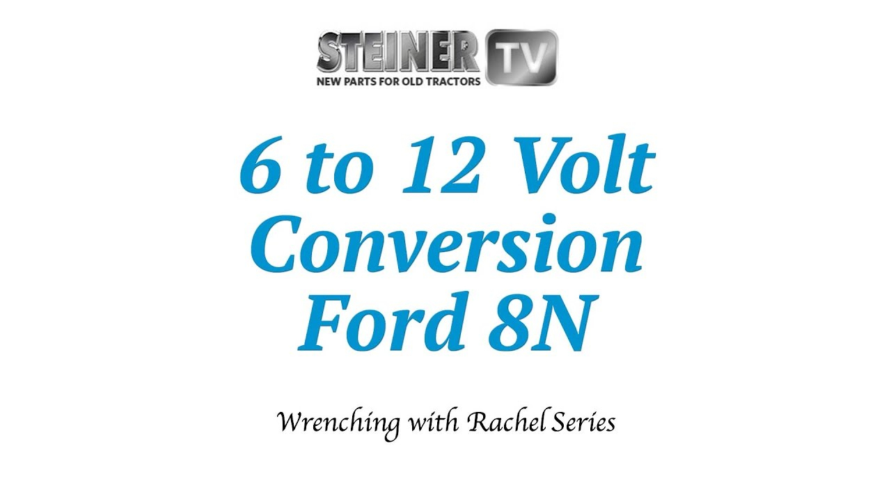 6 To 12 Volt Conversion On A Ford 8N - Youtube - 8N Ford Tractor Wiring Diagram