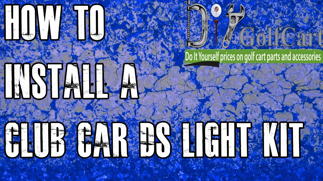 Club Car Light Kit | How To Install On Ds Golf Cart - Youtube - Club Car Ds Wiring Diagram