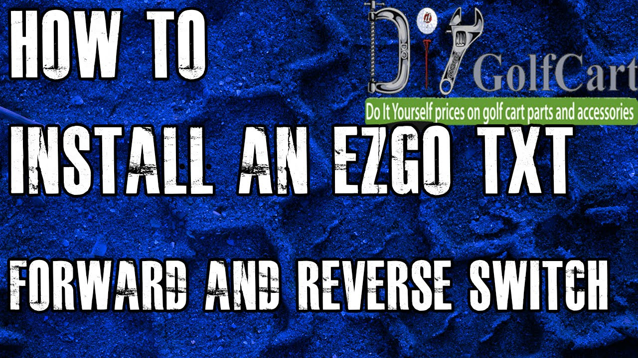 Ezgo Forward And Reverse Switch   How To Install Golf Cart F And R - Ez Go Electric Golf Cart Wiring Diagram