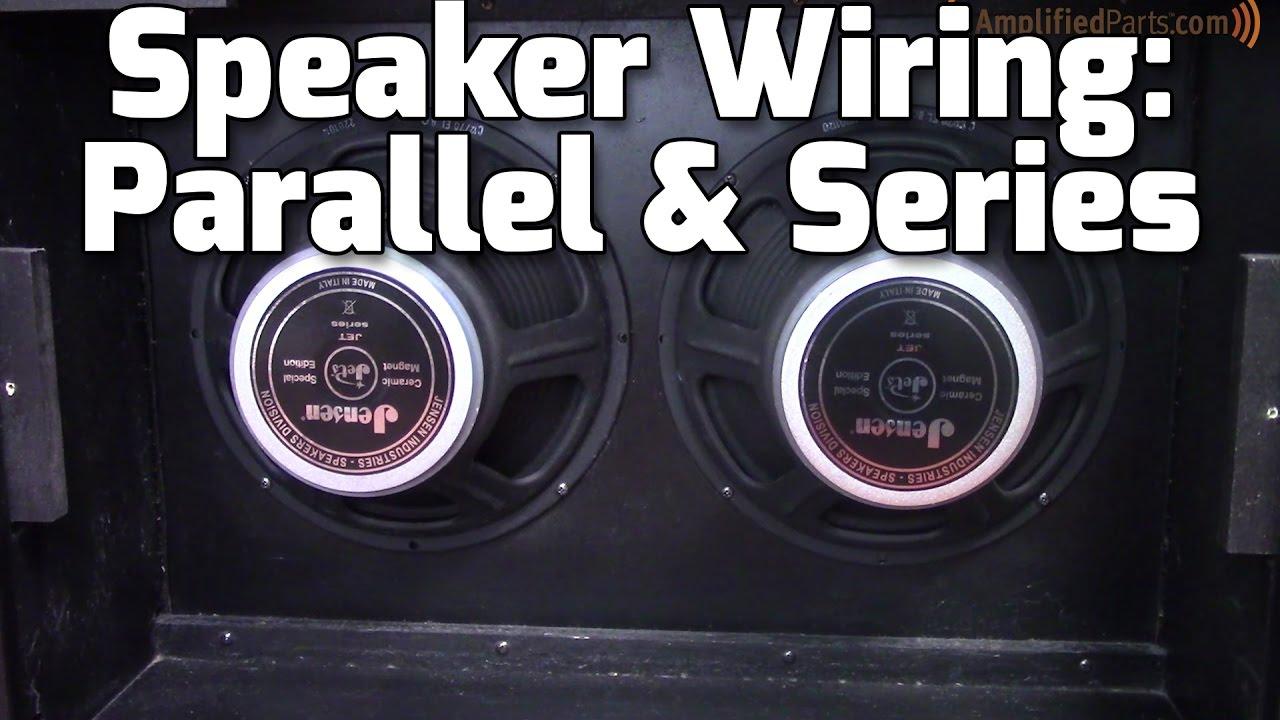 Parallel & Series Amp Speaker Wiring - Youtube - Speaker Wiring Diagram Series Vs Parallel