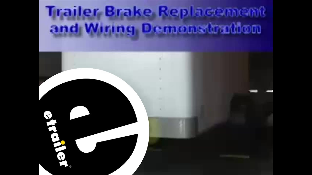 Trailer Brakes And Wiring Installation - Etrailer - Youtube - Trailer Breakaway Switch Wiring Diagram